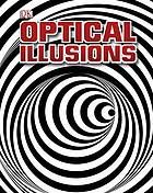 An Astonishing, Mind-Bending book of more than 50 Eye-popping Illusions.