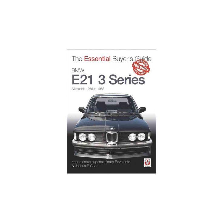 Bmw E21 3 Series : All Models 1975 to 1983 (Paperback) (Jose Reverente)