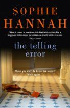 The Telling Error (Culver Valley Crime) By Sophie Hannah - Stuck in a traffic jam, Nicki Clements sees a face she hoped never to see again. It's definitely him, the same police officer, stopping each car on Elmhirst Road. Keen to avoid him, Nicki does a U-turn and makes a panicky escape.  Or so she thinks. The next day, Nicki is pulled in for questioning in connection with the murder of Damon Blundy, controversial newspaper columnist and resident of Elmhirst Road.