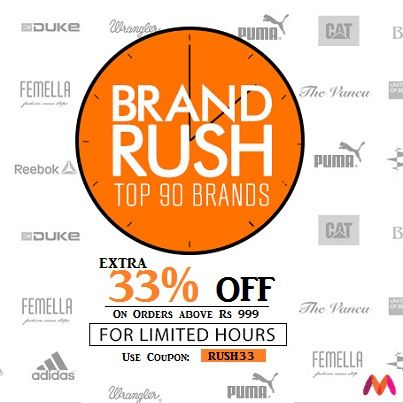 Myntra BRAND RUSH: Get Extra 33% Off on orders above Rs. 999. Use Coupon: RUSH33  For Few Hours Only. Hurry!! Shop Now: http://bit.ly/1i3GjkH