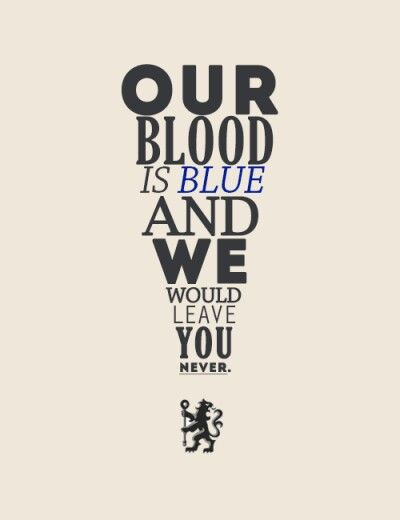 """Our blood is blue and we would leave you never."""
