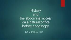 Image result for History and the abdominal access via a natural orifice before Endoscopy