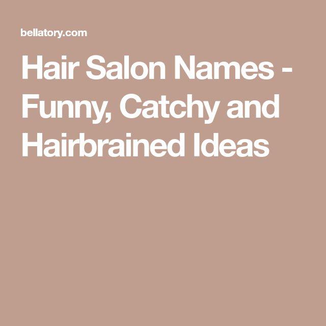 Hair Salon Names - Funny, Catchy and Hairbrained Ideas