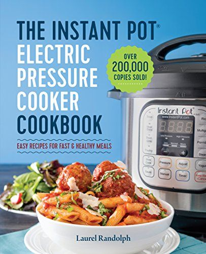 The Instant Pot® Electric Pressure Cooker Cookbook: Easy Recipes for Fast & Healthy Meals | Amazon Reviews | Shopping | Cool Ideas | Gadgets | Home Decor