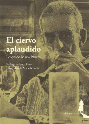 """El poema del hombre muerto: El ciervo aplaudido - 2016 """"Leopoldo María Panero""""..."""