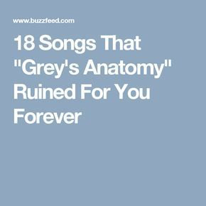 """18 Songs That """"Grey's Anatomy"""" Ruined For You Forever"""