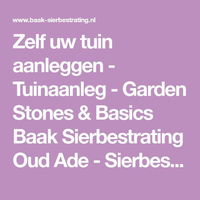 Zelf uw tuin aanleggen - Tuinaanleg - Garden Stones & Basics Baak Sierbestrating Oud Ade - Sierbestrating Zuid-Holland