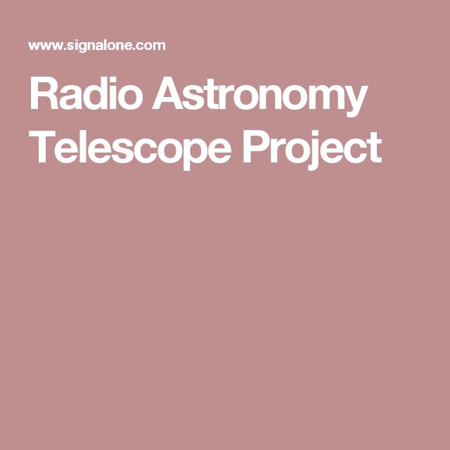 Radio Astronomy Telescope Project
