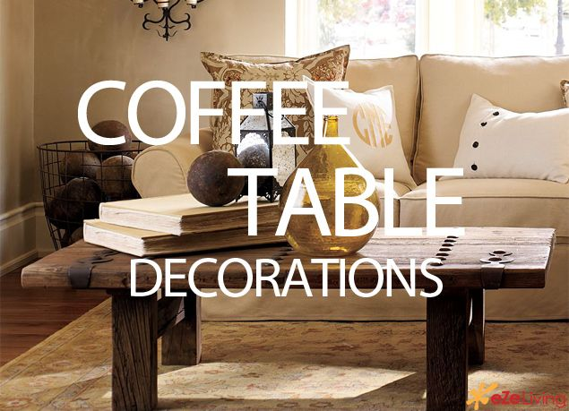 Coffee Table Decorations