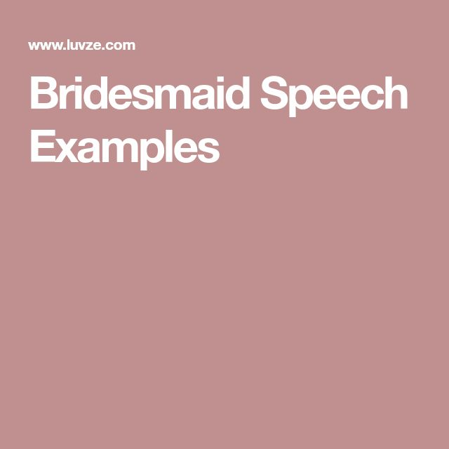 The  Best Bridesmaid Speech Examples Ideas On
