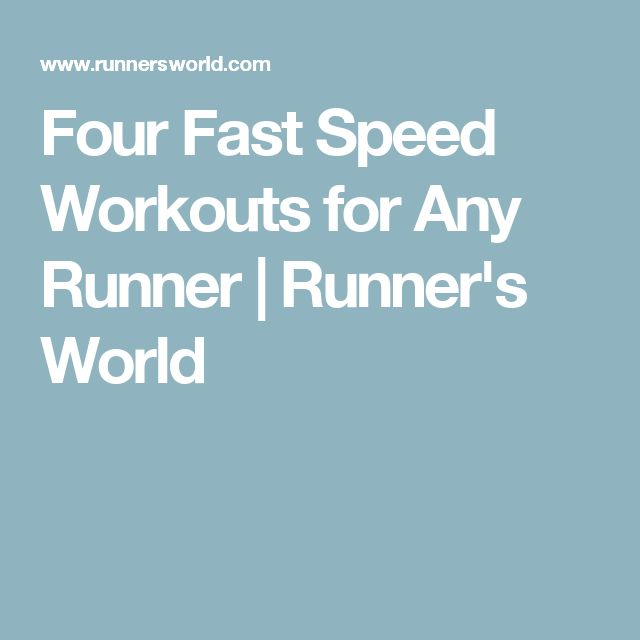 Four Fast Speed Workouts for Any Runner | Runner's World