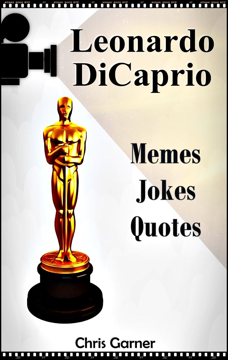 """Leonardo DiCaprio: Best Memes, Jokes & Quotes in One Kindle.  So you like comedy?  It's time to let your self go into the funny stuff!   If you're checking out this book  You are clearly a fan of Leonardo DiCaprio!   So, I encourage you to take a leap of faith and download  this great and funny comedy book, which You wont regret!   """"Leonardo DiCaprio : best memes, jokes and quotes in one"""" is a great choice for anyone with a sense of humor, especially a fan of a great actor - Leo DiCaprio..."""