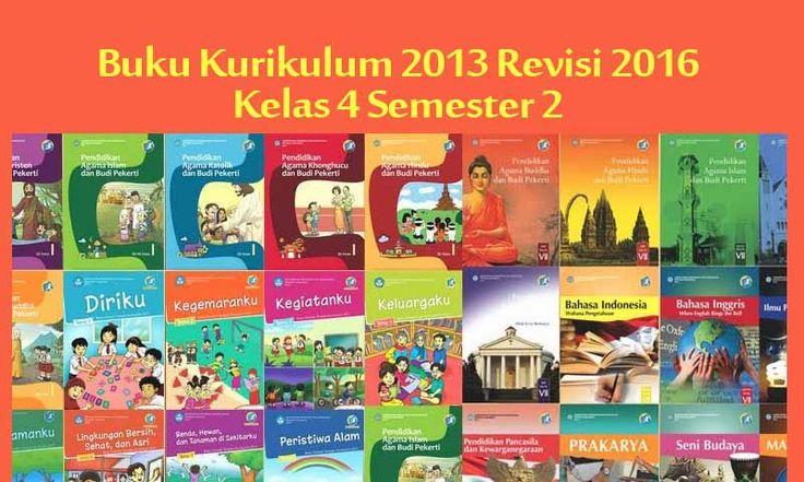 Buku Kurikulum 2013 Kelas 4 SD Semester 2 Revisi 2016 Terbaru Tema 6 7 8 dan 9