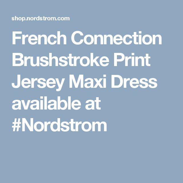 French Connection Brushstroke Print Jersey Maxi Dress available at #Nordstrom