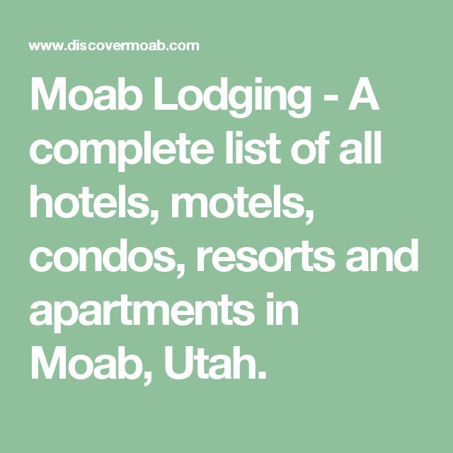 Moab Lodging - A complete list of all hotels, motels, condos, resorts and apartments in Moab, Utah.