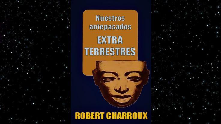 Nuestros Antepasados Extraterrestres. Robert Charroux. Narración de Javi...