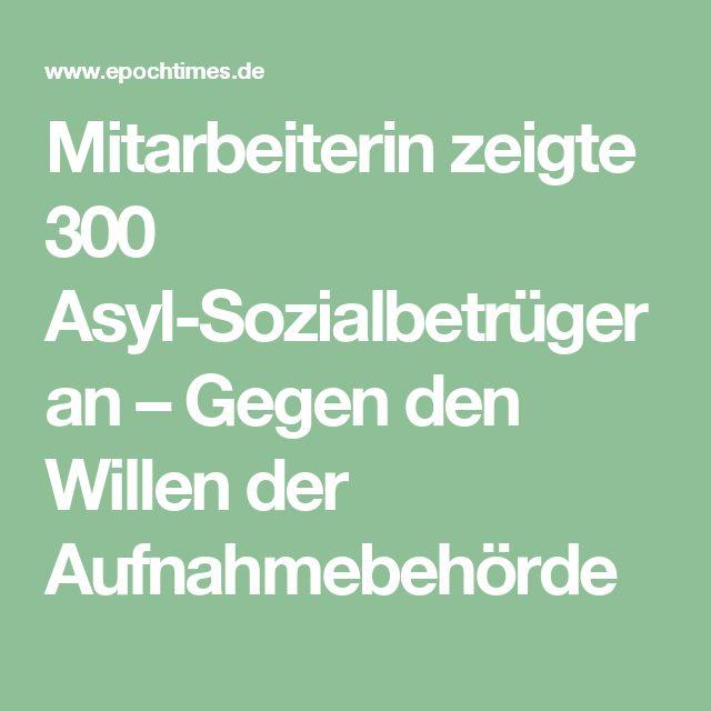 Mitarbeiterin zeigte 300 Asyl-Sozialbetrüger an – Gegen den Willen der Aufnahmebehörde