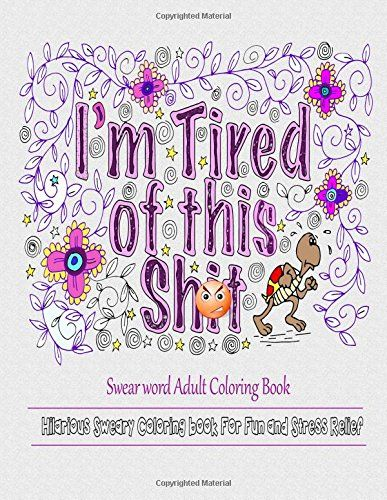 I Am Tired Of This St Swear Word Adult Coloring Book