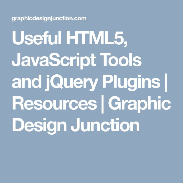 Useful HTML5, JavaScript Tools and jQuery Plugins | Resources | Graphic Design Junction