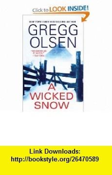 A Wicked Snow (9780786018291) Gregg Olsen , ISBN-10: 0786018291  , ISBN-13: 978-0786018291 ,  , tutorials , pdf , ebook , torrent , downloads , rapidshare , filesonic , hotfile , megaupload , fileserve