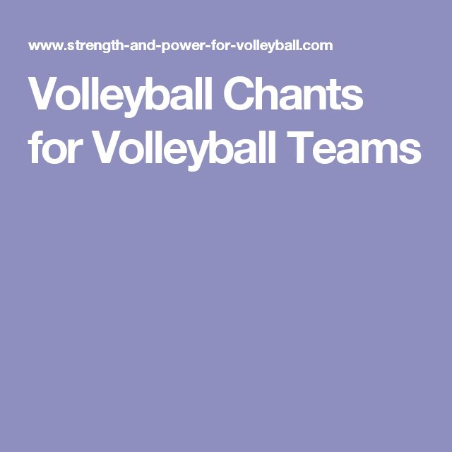 Volleyball Chants for Volleyball Teams                                                                                                                                                     More