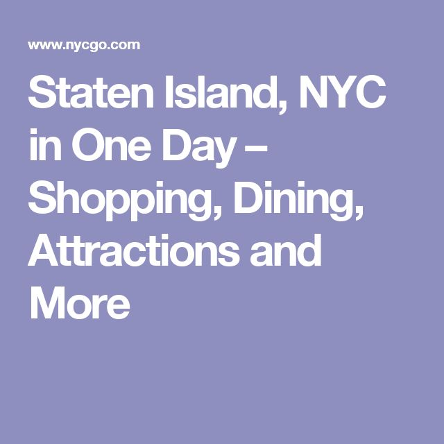 Staten Island, NYC in One Day – Shopping, Dining, Attractions and More