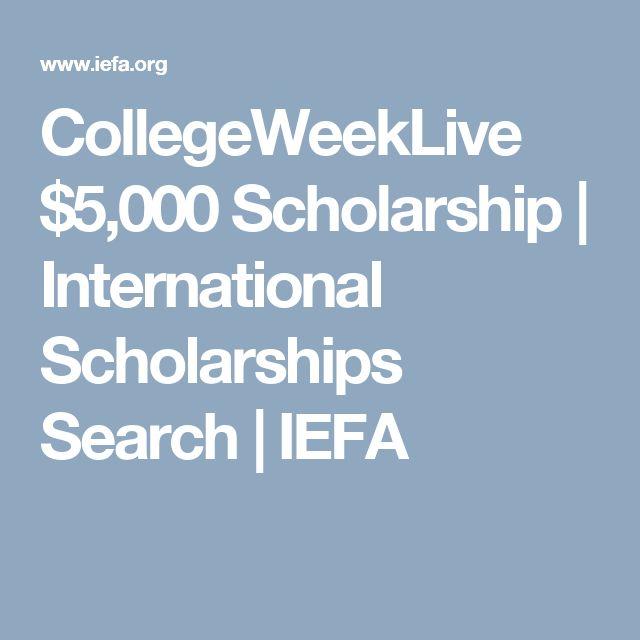 CollegeWeekLive $5,000 Scholarship | International Scholarships Search | IEFA