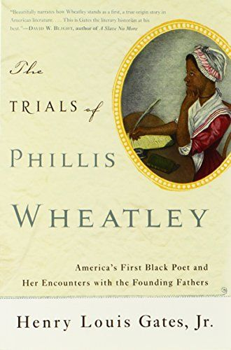 The Trials of Phillis Wheatley: America's First Black Poe...