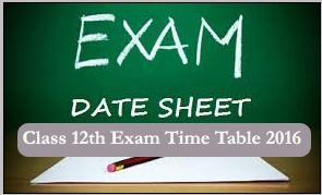 12th Class Time Table 2017-XII Board Exam Date Sheet. All State Board Students can check 12th Date Sheet 2017, 12th Class Date Sheet, Schedule, Exam Dates