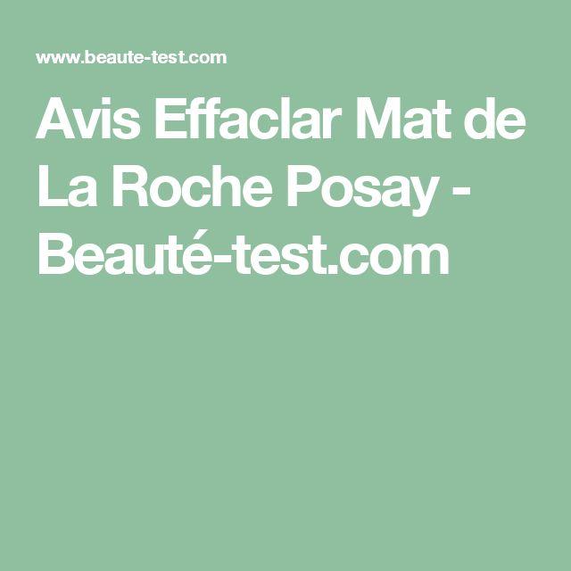 Avis Effaclar Mat de La Roche Posay - Beauté-test.com