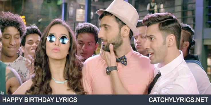 Happy Birthday Lyrics – ABCD 2 | Varun Dhawan | Catchy Lyrics