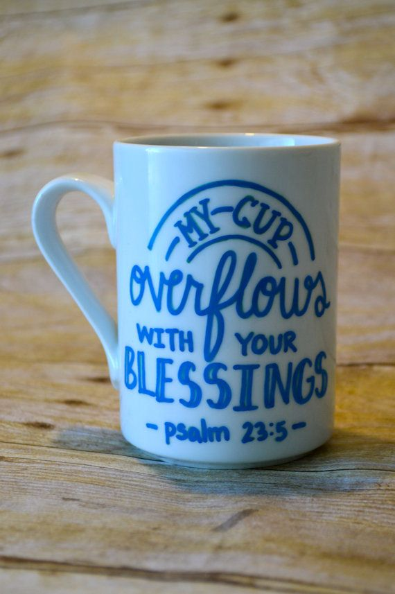 My Cup Overflows Mug // Psalm 23:5 by theloftysparrow on Etsy, $8.00