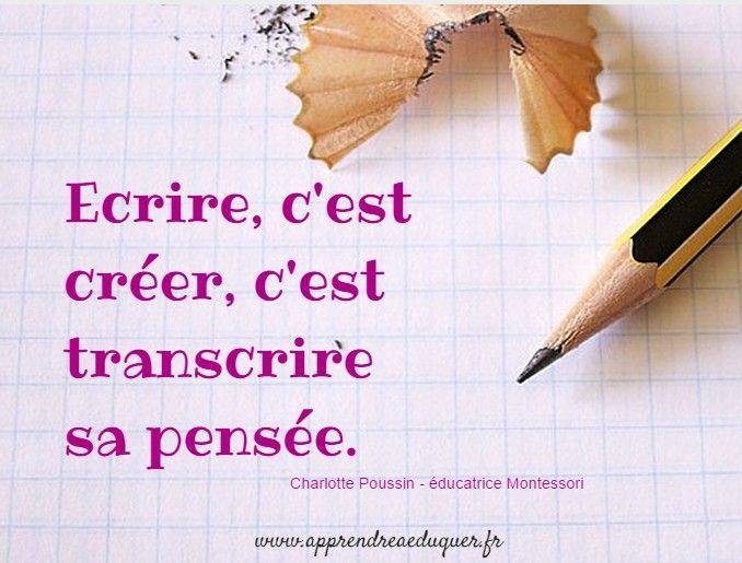 écrire c'est créer c'est transcrire sa pensée