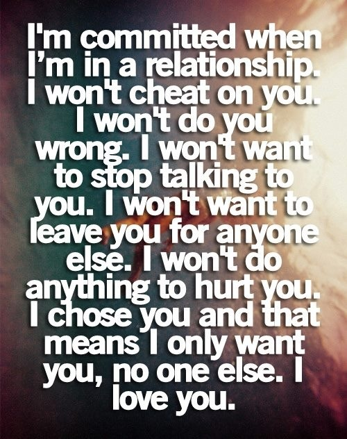 I'm committed when I'm in a relationship.