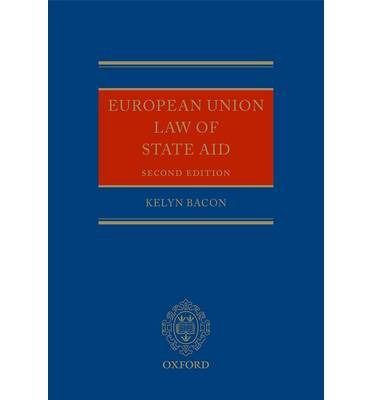 European Union Law of State Aid / Edited by Kelyn Bacon