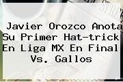 http://tecnoautos.com/wp-content/uploads/imagenes/tendencias/thumbs/javier-orozco-anota-su-primer-hattrick-en-liga-mx-en-final-vs-gallos.jpg Final Liga Mx. Javier Orozco anota su primer hat-trick en Liga MX en Final vs. Gallos, Enlaces, Imágenes, Videos y Tweets - http://tecnoautos.com/actualidad/final-liga-mx-javier-orozco-anota-su-primer-hattrick-en-liga-mx-en-final-vs-gallos/