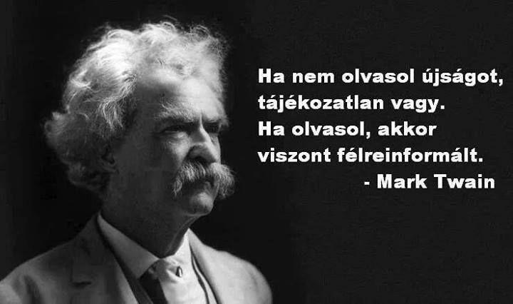 Mark Twain idézete a hírek követéséről. A kép forrása: Atila SaboCibolja # Facebook
