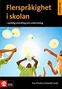 Flerspråkighet i skolan: Språklig utveckling och undervisning (häftad)