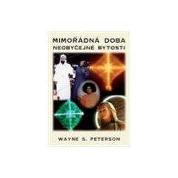 Mimořádná doba - neobyčejné bytosti - Wayne S. Peterson světelní mistři