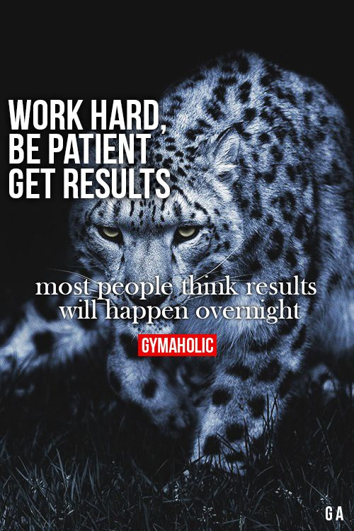 Work Hard, Be Patient, Get Results http://www.gymaholic.co/motivation #fit #fitness #fitblr #fitspo #motivation #gym #gymaholic #workouts #nutrition #supplements #muscles #healthy