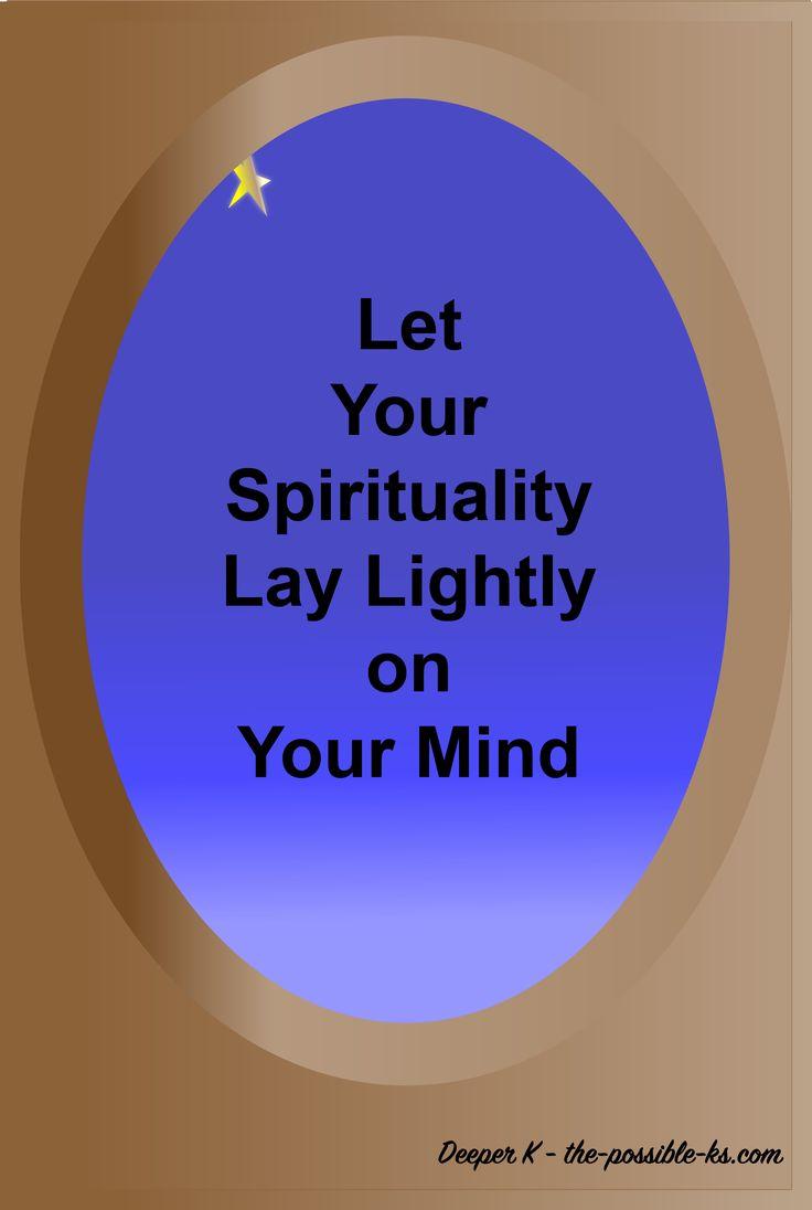 Spirituality needs to be uplifting.