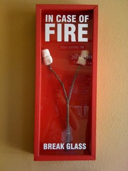 In case of fire - marshmallows! to hang on the wall out back or right inside of a door to the backyard with a fire pit