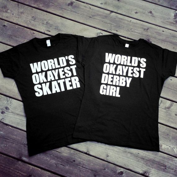 I don't want to brag but.... World's Okayest Derby Girl at https://www.etsy.com/listing/194641096/worlds-okayest-skaterderby