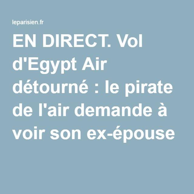 EN DIRECT. Vol d'Egypt Air détourné : le pirate de l'air demande à voir son ex-épouse