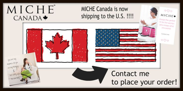 MICHE Canada is now shipping to the U.S. !!!! Share your Miche love and reach out to your friends and relatives south of the border. Drop Ship flat rate - $20.00 Canadian! To order: www.homepartyrep.com/lucie_levasseur. All orders are in Canadian dollars and will be converted to USD funds on their cc statements.