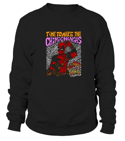 # Dead Pool   Time To Make The Chimichangas .  HOW TO ORDER:1. Select the style and color you want: 2. Click Reserve it now3. Select size and quantity4. Enter shipping and billing information5. Done! Simple as that!TIPS: Buy 2 or more to save shipping cost!This is printable if you purchase only one piece. so dont worry, you will get yours.Guaranteed safe and secure checkout via:Paypal | VISA | MASTERCARD