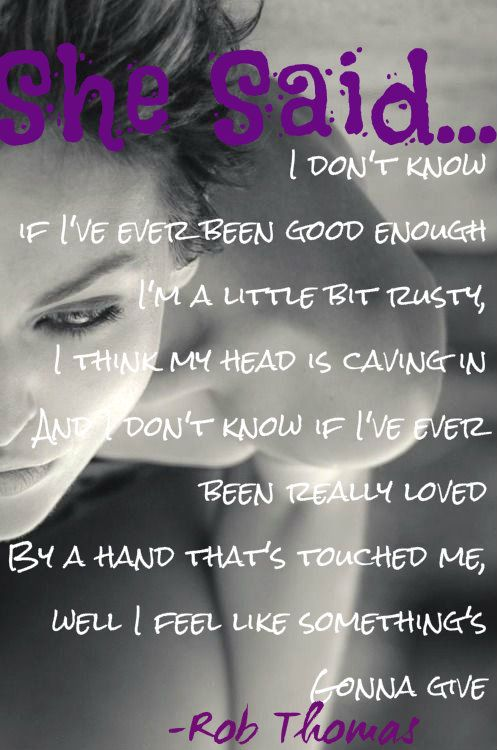 <3 Rob Thomas Matchbox Twenty - Push, The first song I ever heard by Matchbox 20. The lyrics have always stayed with me.