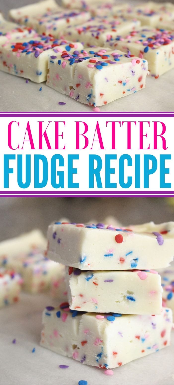An Easy Cake Batter Fudge Recipe That Uses Mix Sweetened Condensed Milk And Tons Of Sprinkles A Wonderful Birthday Alternative Cakebatterfudge