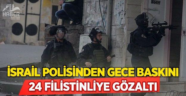 İsrail polisinden gece baskını: 24 Filistinliye gözaltı!