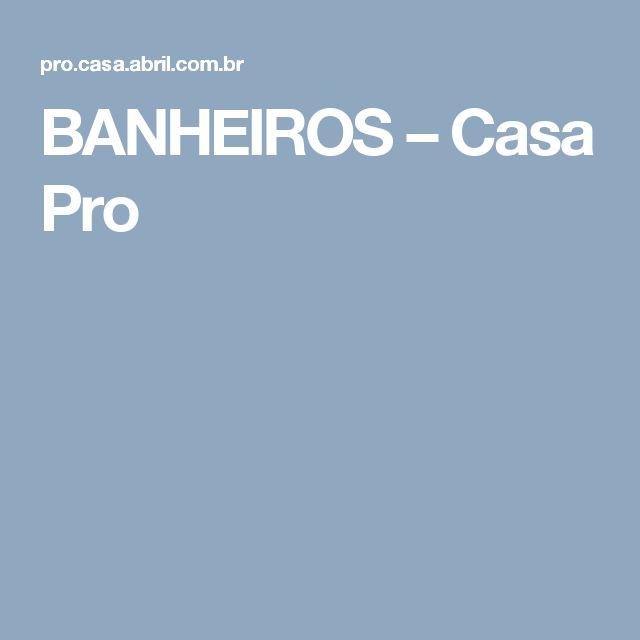 BANHEIROS – Casa Pro